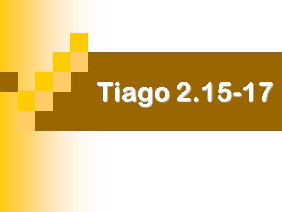 Tiago 2.15-17