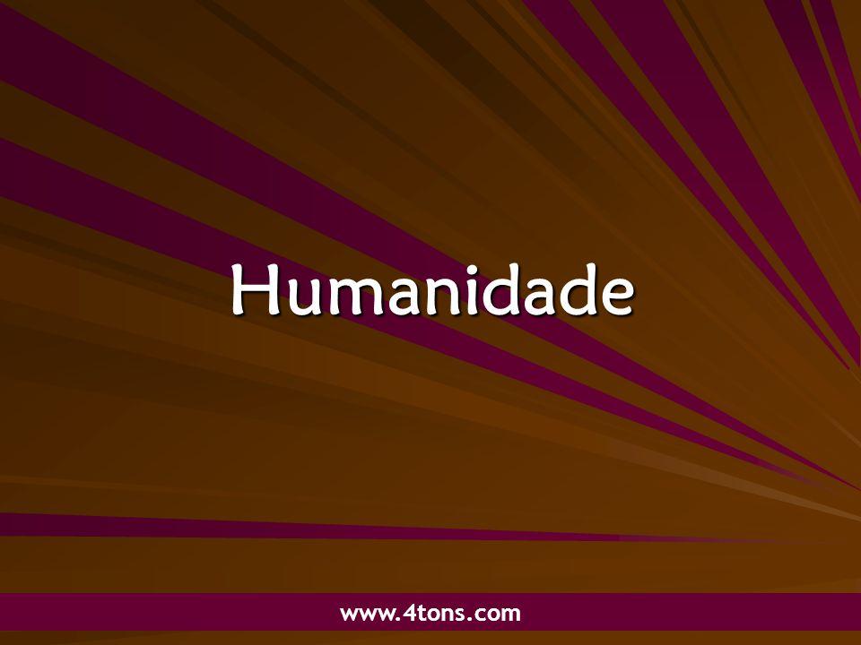 Pr. Marcelo Augusto de Carvalho 1 Humanidade www.4tons.com