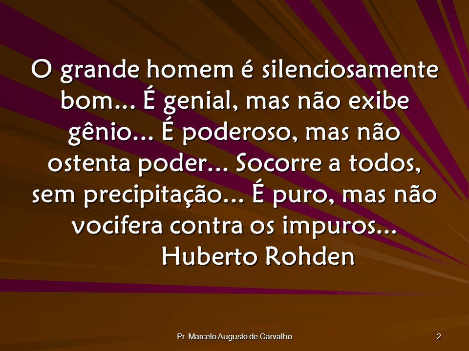 Pr.Marcelo Augusto de Carvalho 23 Cada ser humano é uma experiência vital única.