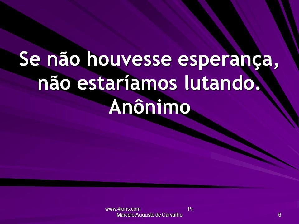 www.4tons.com Pr.Marcelo Augusto de Carvalho 27 A cura vital vem essencialmente de dentro de nós.