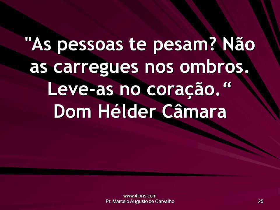 www.4tons.com Pr. Marcelo Augusto de Carvalho 25