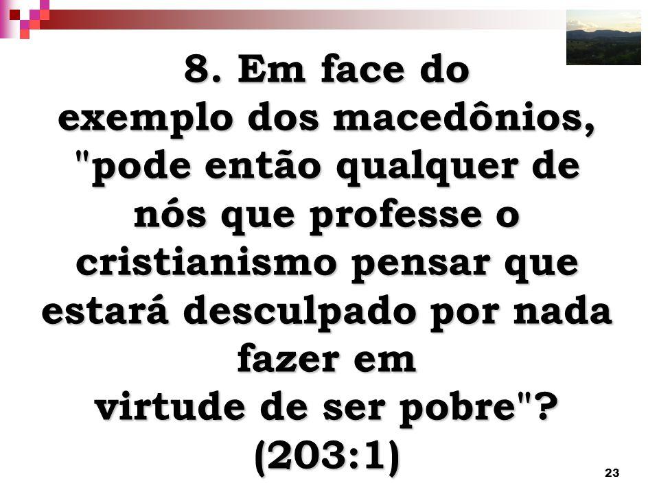 23 8. Em face do exemplo dos macedônios,
