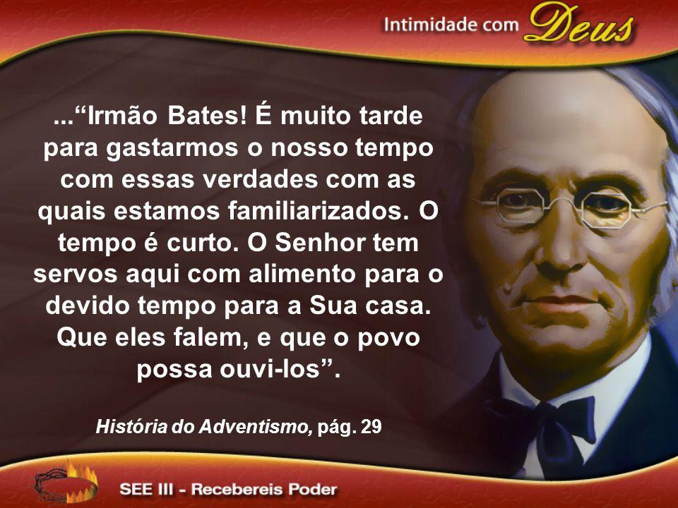 ...Irmão Bates.
