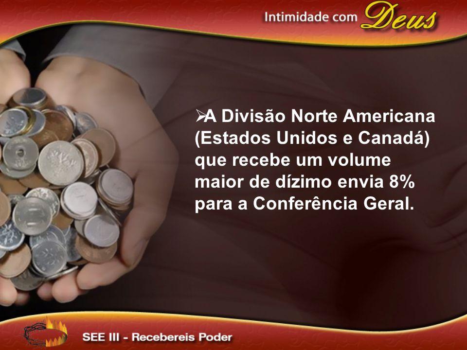 A Divisão Norte Americana (Estados Unidos e Canadá) que recebe um volume maior de dízimo envia 8% para a Conferência Geral.