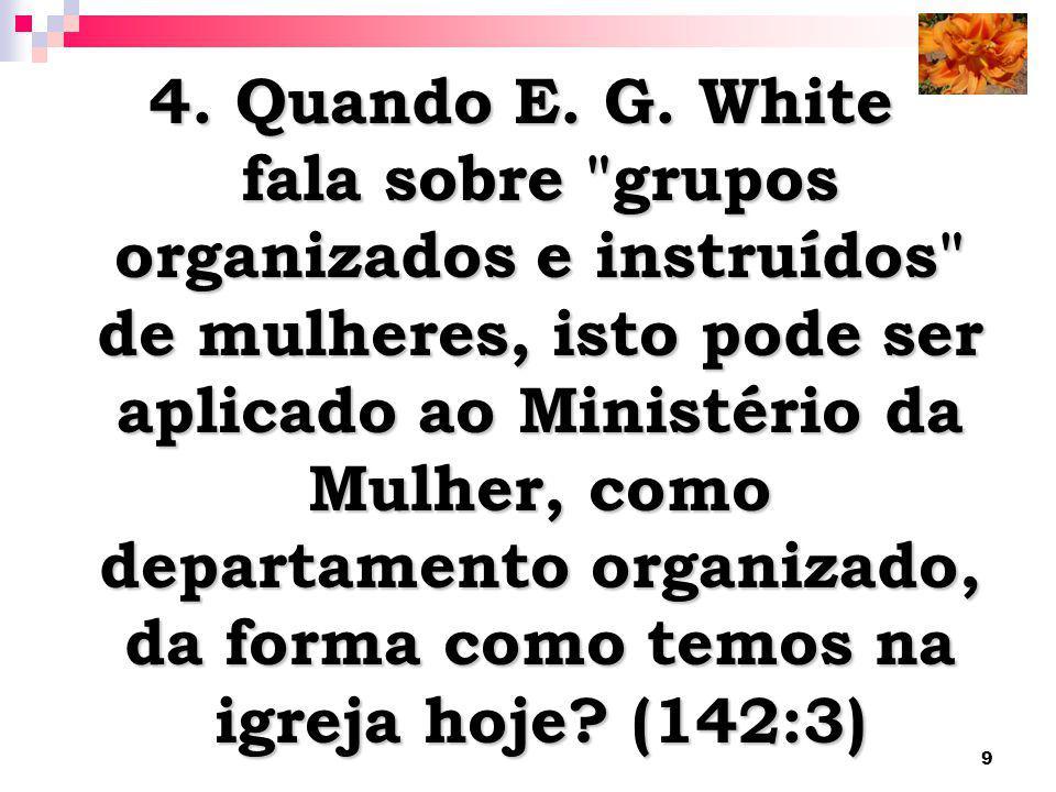 9 4. Quando E. G. White fala sobre
