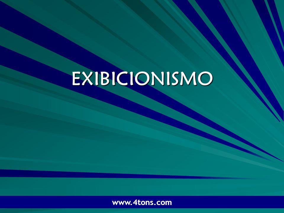 Pr. Marcelo Augusto de Carvalho 1 EXIBICIONISMO www.4tons.com