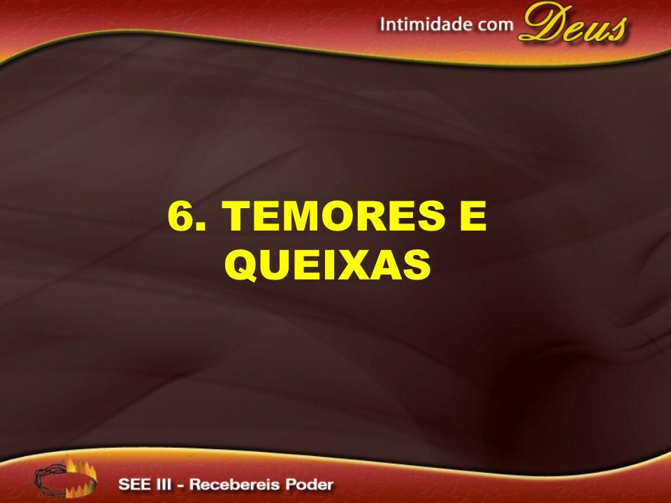 6. TEMORES E QUEIXAS