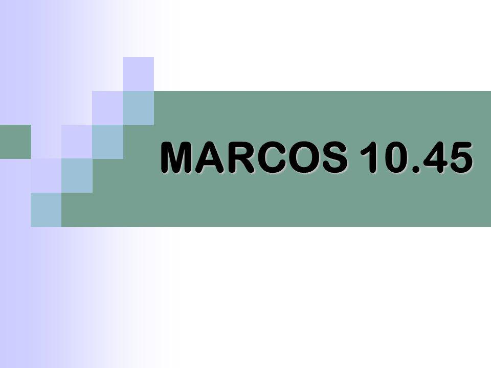 MARCOS 10.45