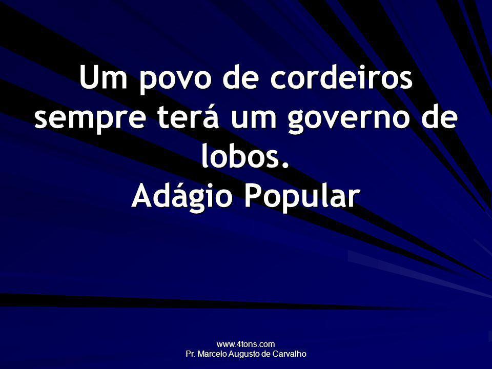 www.4tons.com Pr.Marcelo Augusto de Carvalho As pessoas não o amarão a menos que você as ame.