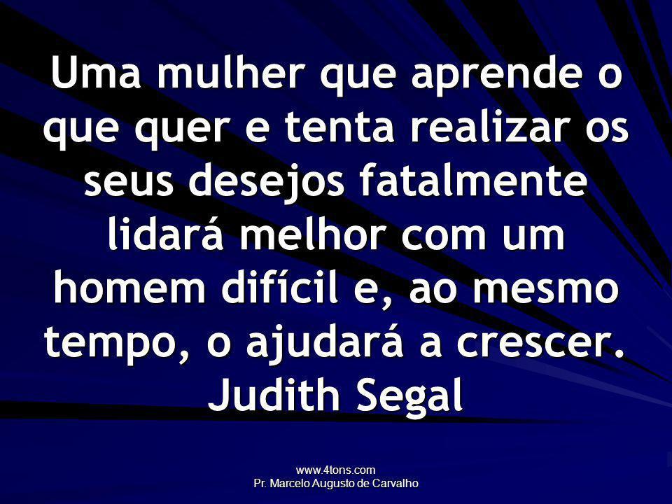 www.4tons.com Pr.Marcelo Augusto de Carvalho Não confunda amor, desejo e adoração.