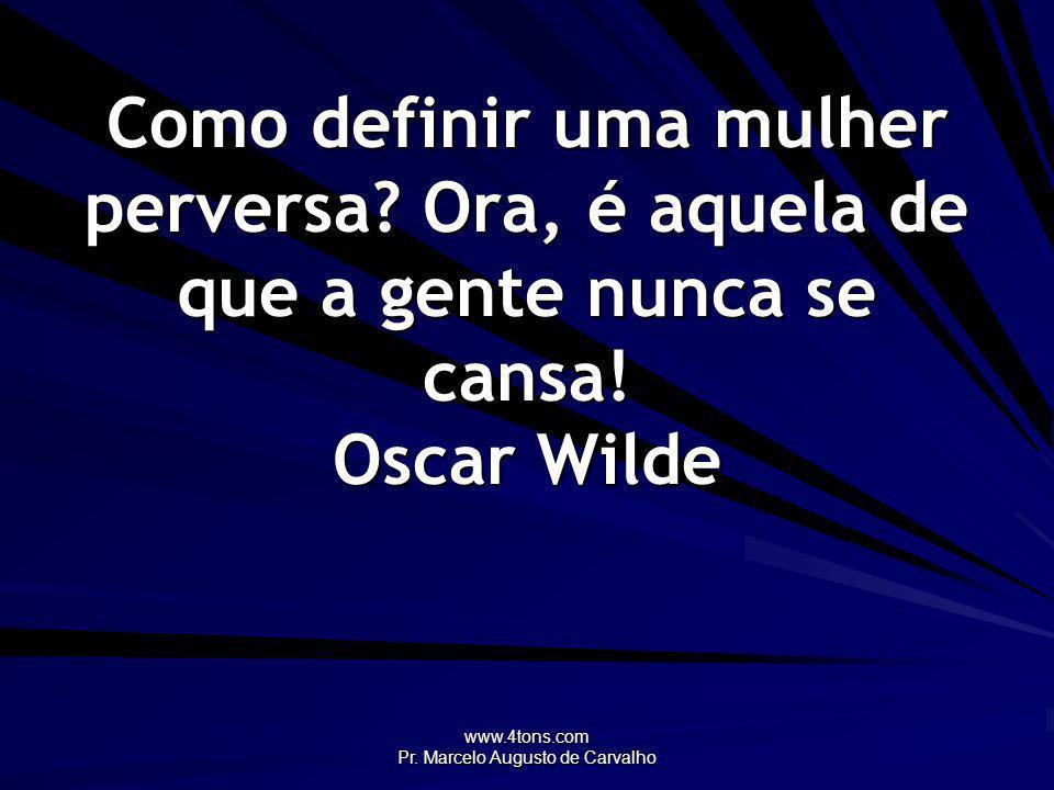 www.4tons.com Pr. Marcelo Augusto de Carvalho O medo de amar é o medo de ser. Antonio Goulart
