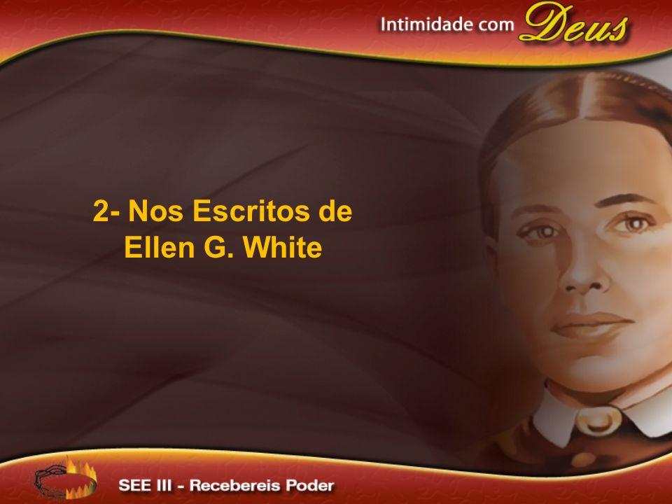 2- Nos Escritos de Ellen G. White