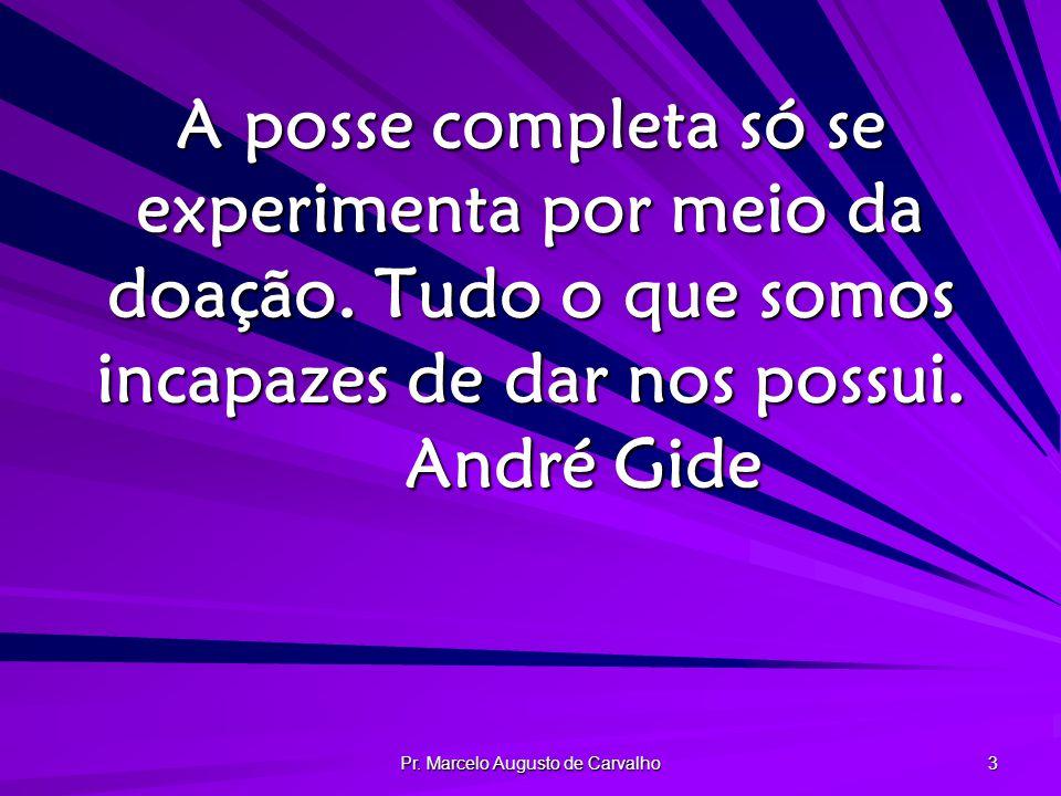 Pr.Marcelo Augusto de Carvalho 3 A posse completa só se experimenta por meio da doação.