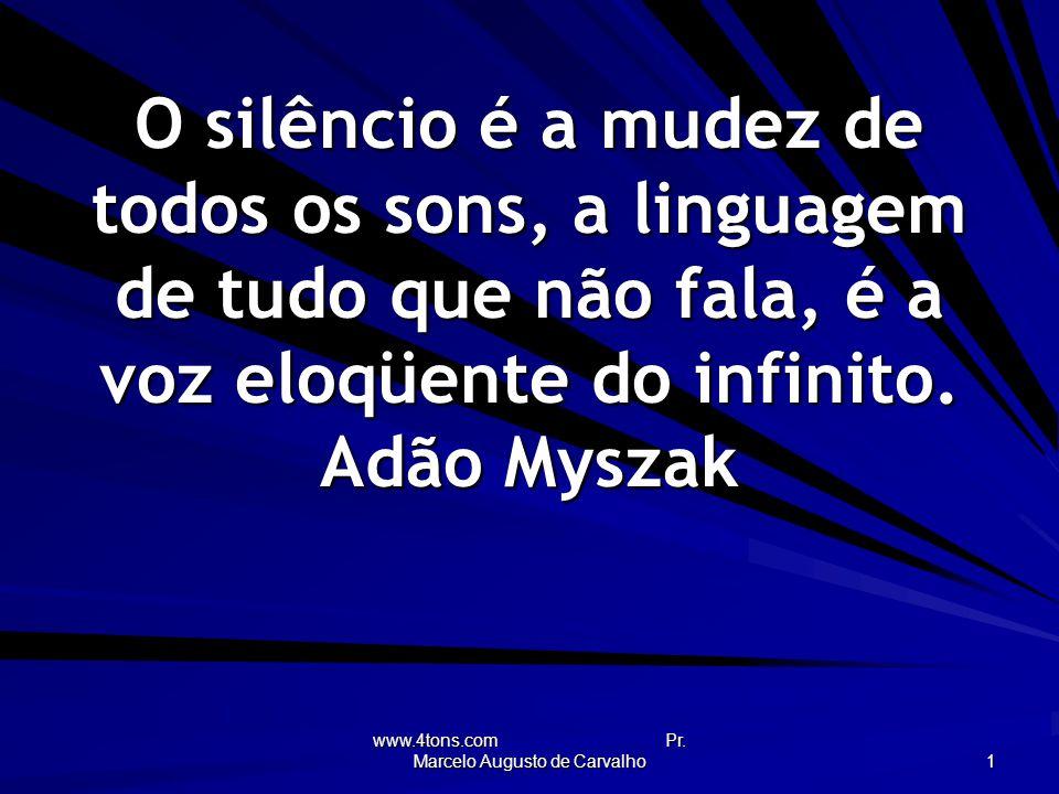 www.4tons.com Pr.Marcelo Augusto de Carvalho 22 O propósito é levar o cérebro para passear.