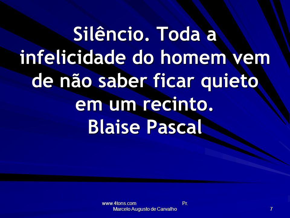 www.4tons.com Pr.Marcelo Augusto de Carvalho 7 Silêncio.