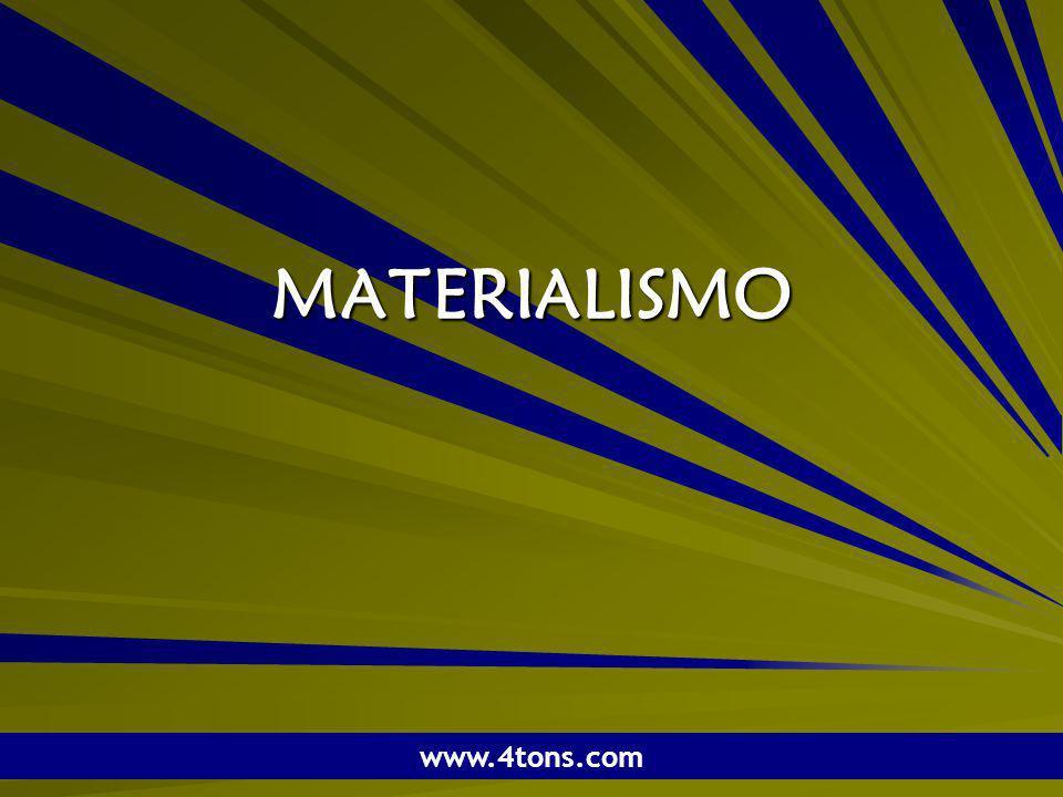 Pr. Marcelo Augusto de Carvalho 1 MATERIALISMO www.4tons.com