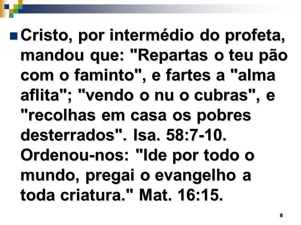 8 Cristo, por intermédio do profeta, mandou que: