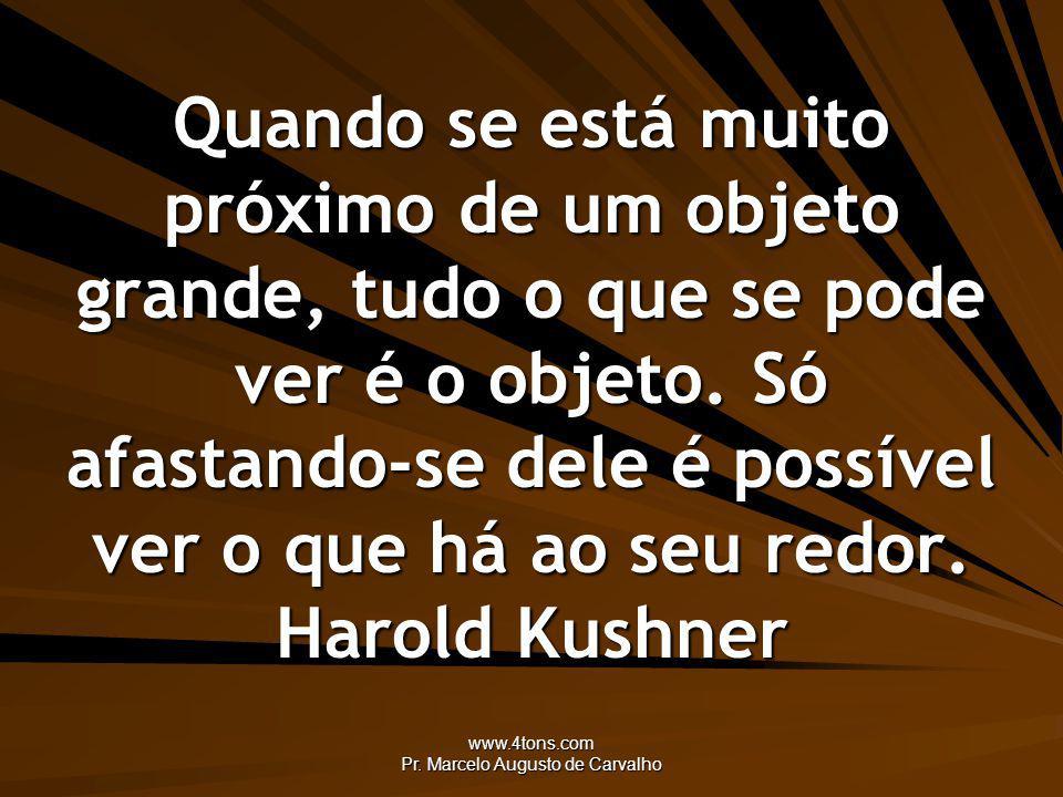 www.4tons.com Pr.Marcelo Augusto de Carvalho Não morremos de sofrimento, continuamos vivendo.