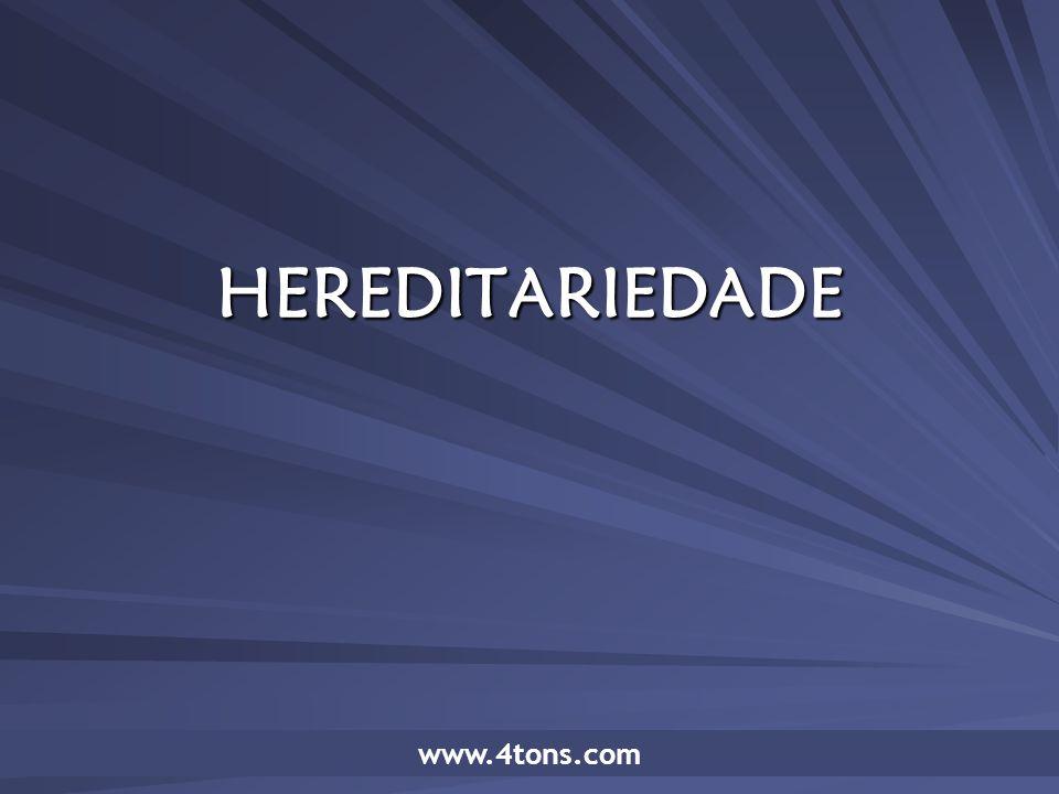 Pr. Marcelo Augusto de Carvalho 1 HEREDITARIEDADE www.4tons.com