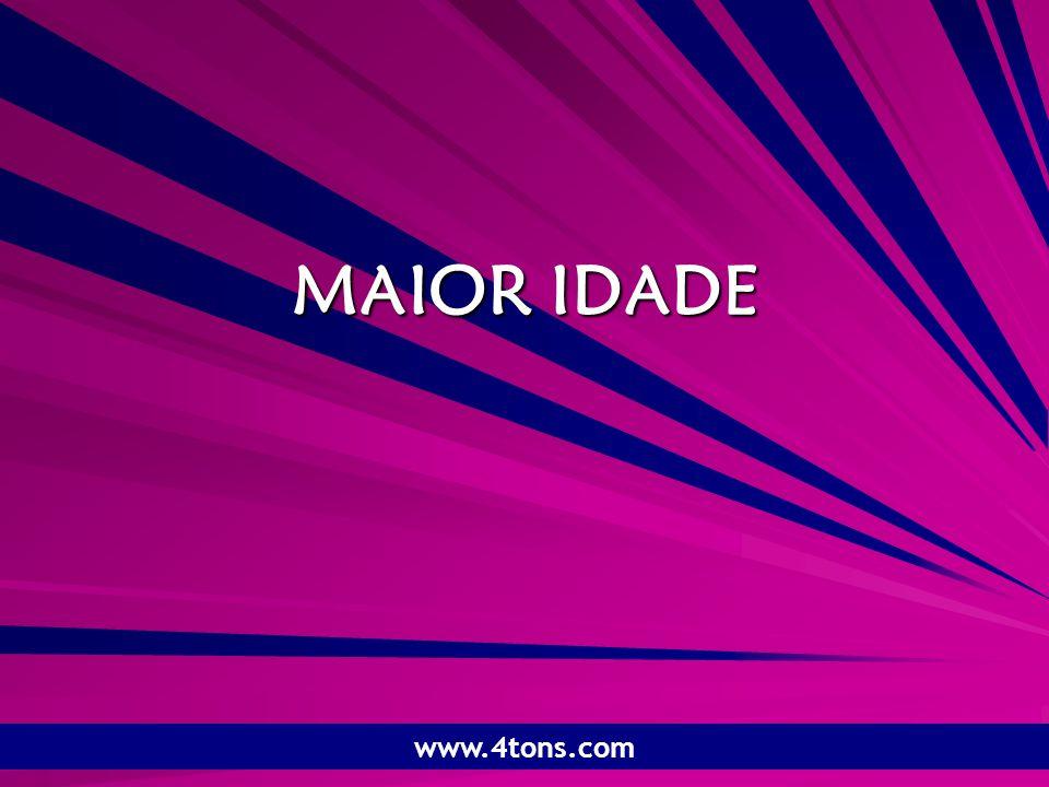 Pr. Marcelo Augusto de Carvalho 1 MAIOR IDADE www.4tons.com