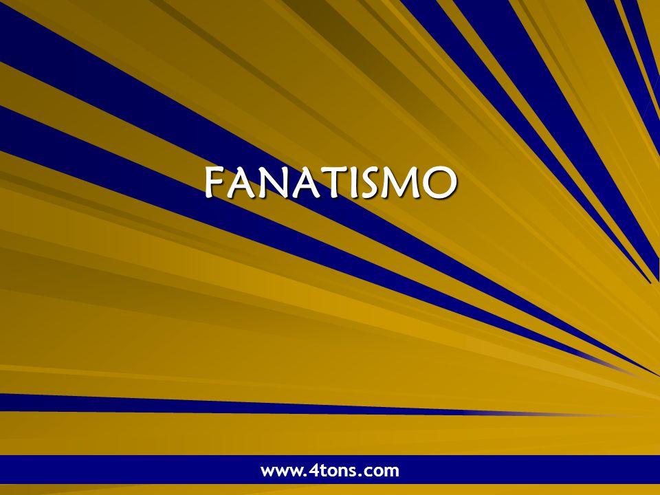 Pr. Marcelo Augusto de Carvalho 1 FANATISMO www.4tons.com