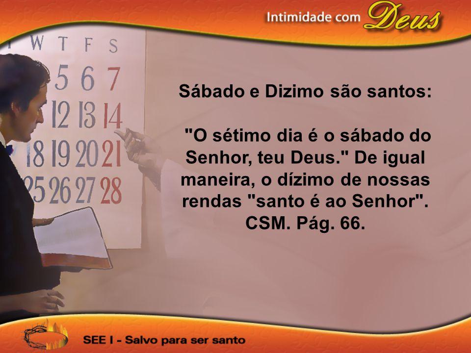 Sábado e Dizimo são santos: