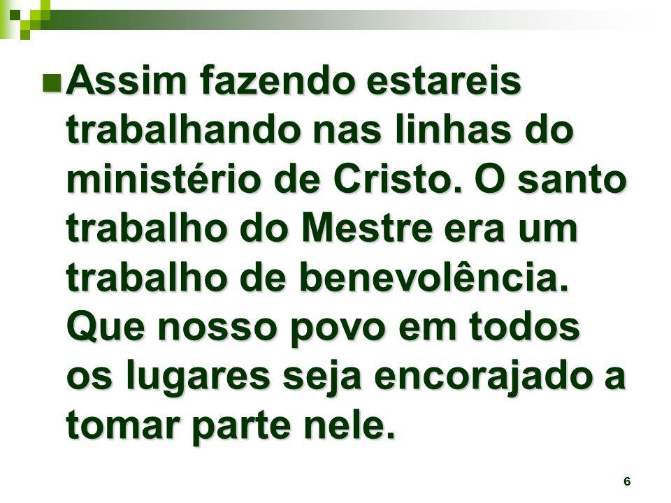 6 Assim fazendo estareis trabalhando nas linhas do ministério de Cristo.