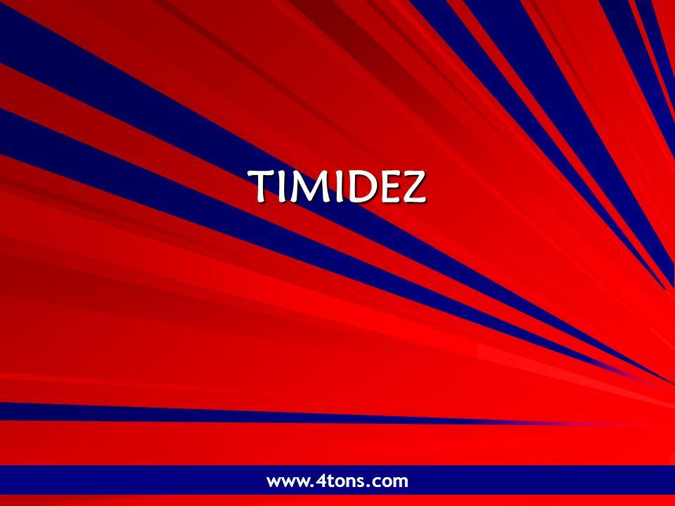 Pr. Marcelo Augusto de Carvalho 1 TIMIDEZ www.4tons.com