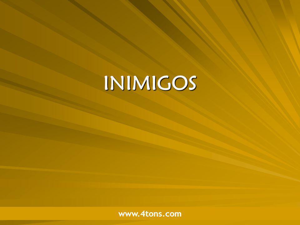 Pr. Marcelo Augusto de Carvalho 1 INIMIGOS www.4tons.com