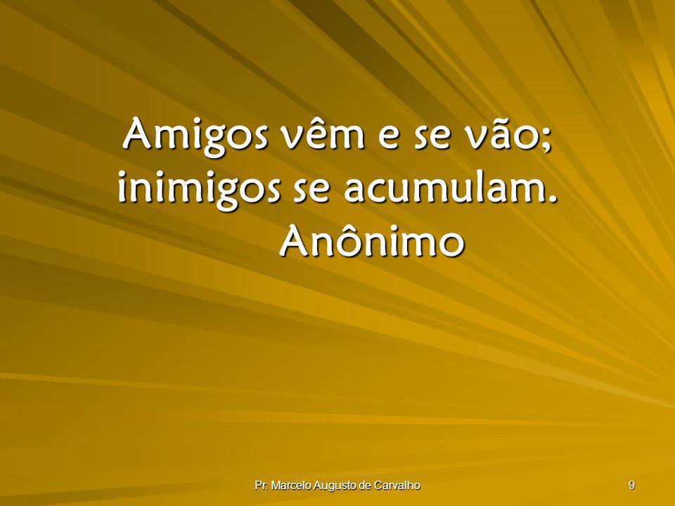Pr.Marcelo Augusto de Carvalho 40 Sou grato aos chineses, nossos inimigos.