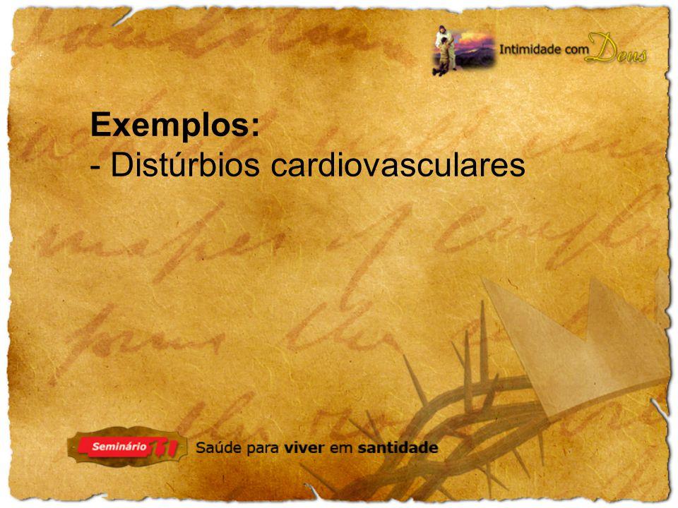 - Distúrbios cardiovasculares