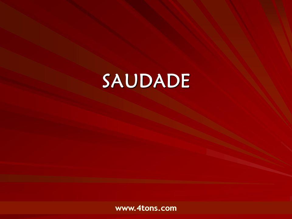 Pr. Marcelo Augusto de Carvalho 1 SAUDADE www.4tons.com