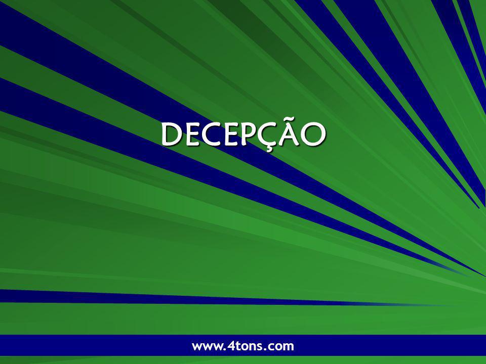 Pr. Marcelo Augusto de Carvalho 1 DECEPÇÃO www.4tons.com