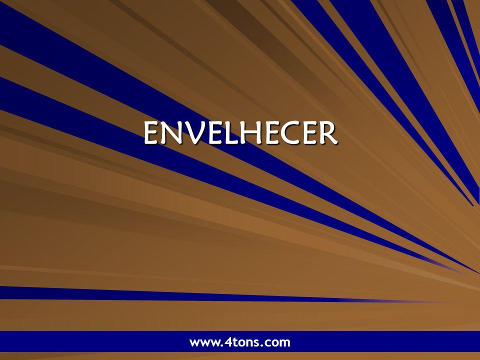 Pr. Marcelo Augusto de Carvalho 1 ENVELHECER www.4tons.com