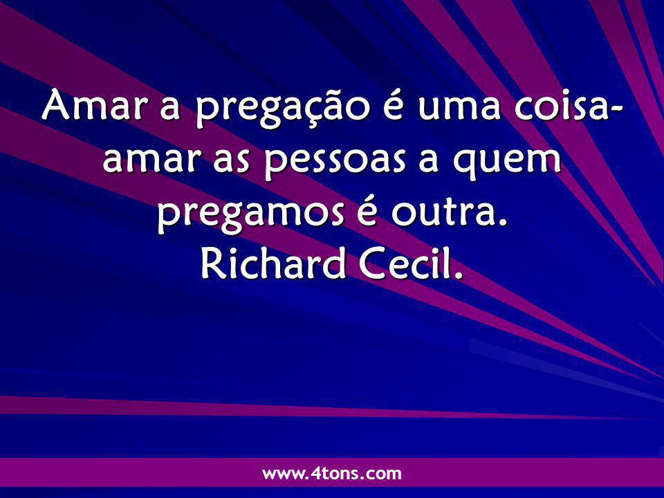 Pr. Marcelo Augusto de Carvalho 1 Amar a pregação é uma coisa- amar as pessoas a quem pregamos é outra. Richard Cecil. www.4tons.com
