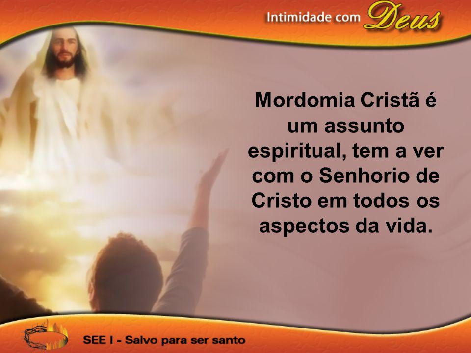 Mordomia Cristã é um assunto espiritual, tem a ver com o Senhorio de Cristo em todos os aspectos da vida.