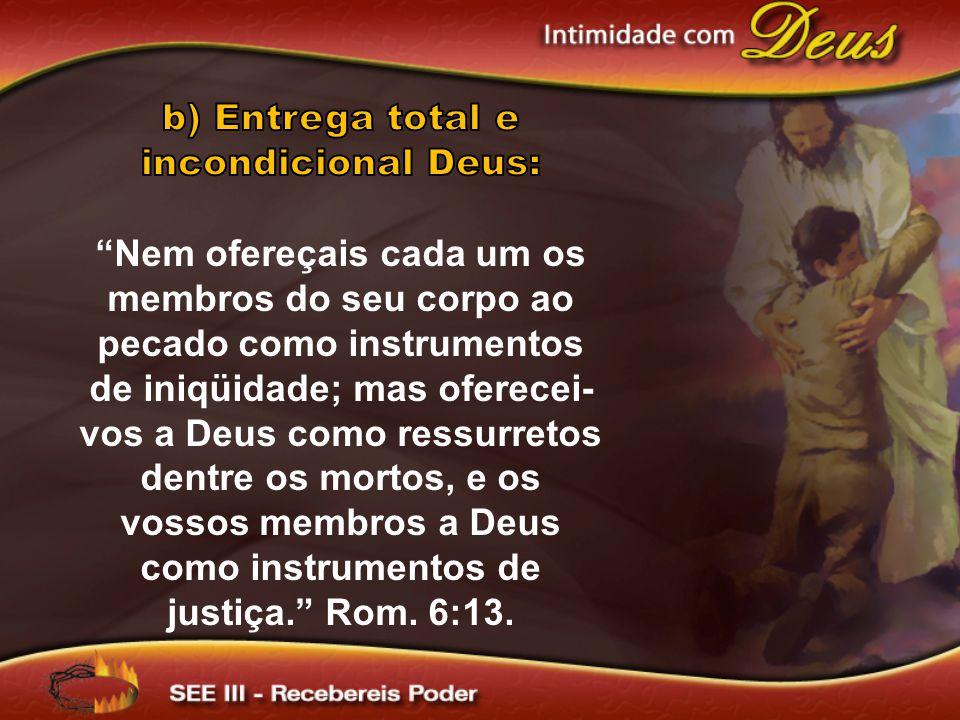 Nem ofereçais cada um os membros do seu corpo ao pecado como instrumentos de iniqüidade; mas oferecei- vos a Deus como ressurretos dentre os mortos, e