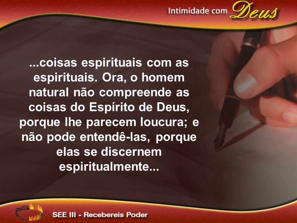 ...Mas o que é espiritual discerne bem tudo, e ele de ninguém é discernido.