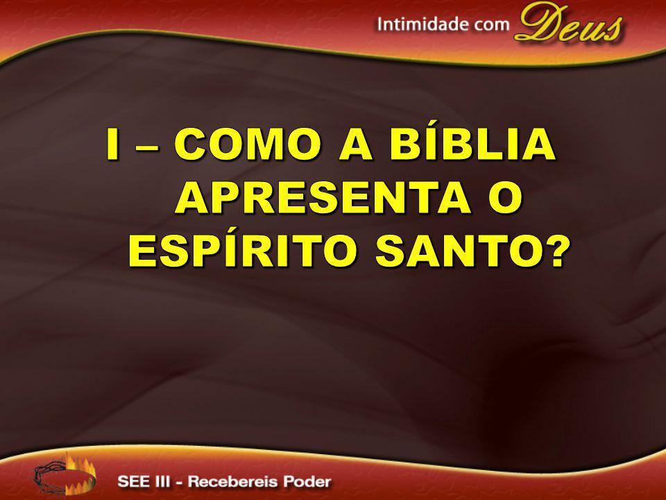 As escrituras apresentam o Espírito Santo como a Terceira Pessoa da Divindade.