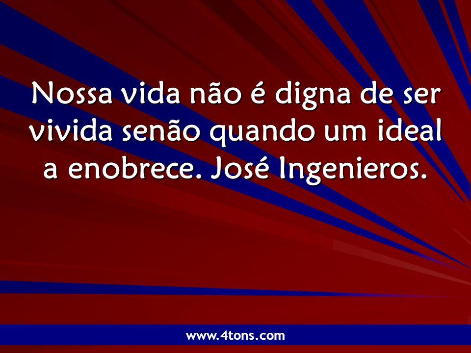 Pr. Marcelo Augusto de Carvalho 1 Nossa vida não é digna de ser vivida senão quando um ideal a enobrece. José Ingenieros. www.4tons.com