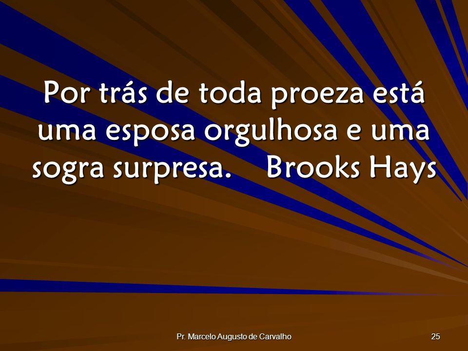25 Por trás de toda proeza está uma esposa orgulhosa e uma sogra surpresa.Brooks Hays