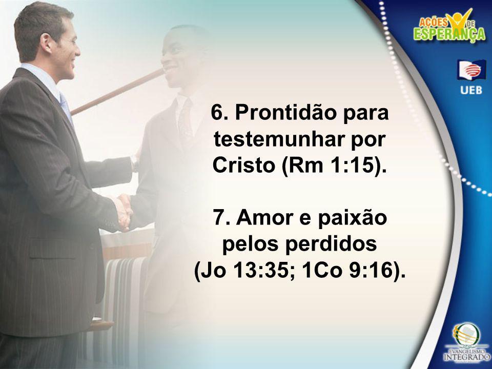 8.Produz frutos (Jo 15:8). 9. Está disposto a fazer novos discípulos (2Tm 2:2).
