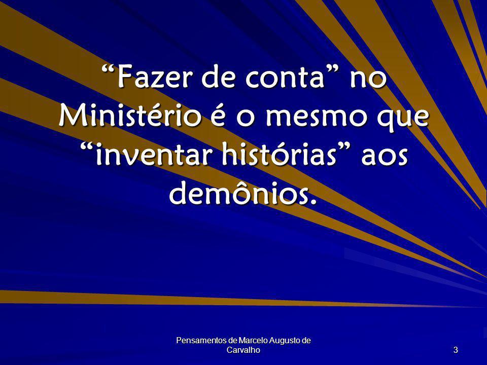 Pensamentos de Marcelo Augusto de Carvalho 4 Muita gente famosa por aqui também faz o âncora de programas humorísticos no inferno.