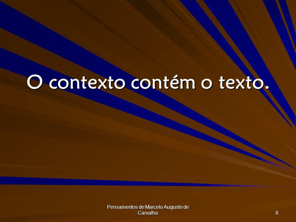 Pensamentos de Marcelo Augusto de Carvalho 8 O contexto contém o texto.