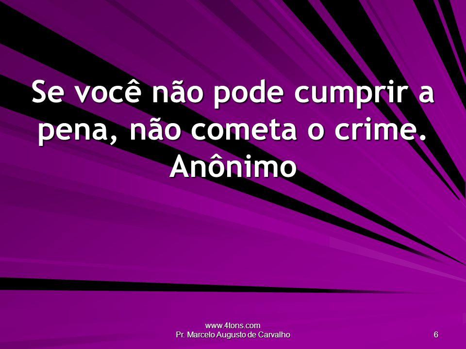 www.4tons.com Pr.Marcelo Augusto de Carvalho 7 Cometeu crimes contra a humanidade.