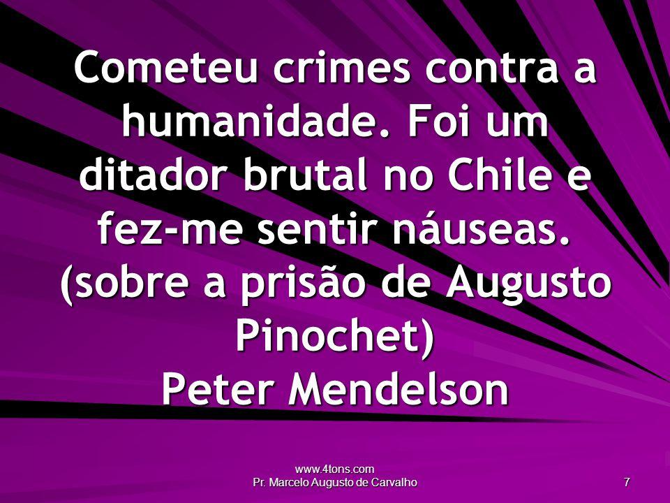 www.4tons.com Pr.Marcelo Augusto de Carvalho 18 Mate um homem e você será um assassino.