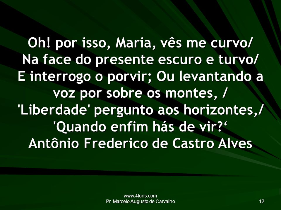 www.4tons.com Pr.Marcelo Augusto de Carvalho 12 Oh.