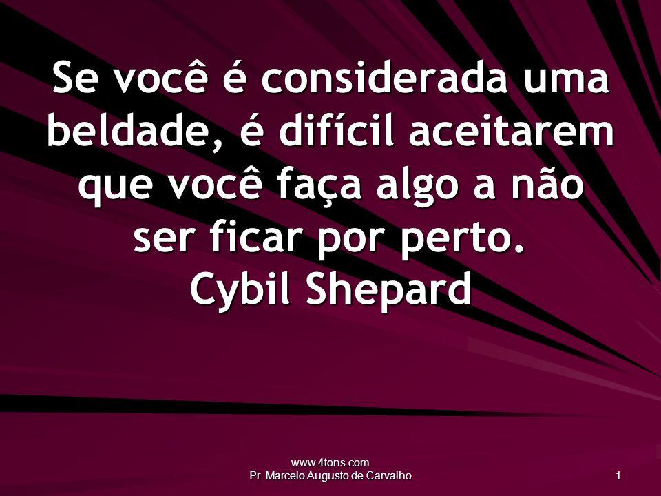 www.4tons.com Pr.Marcelo Augusto de Carvalho 42 As mulheres são iguais às traduções...