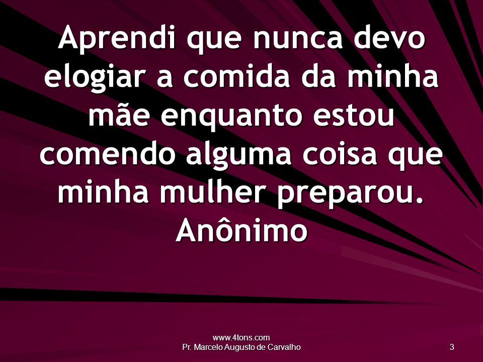 www.4tons.com Pr.Marcelo Augusto de Carvalho 24 Vênus cede à carícia, não à compulsão.