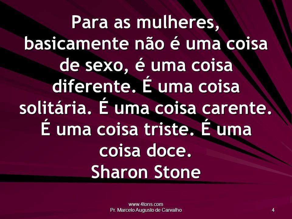 www.4tons.com Pr.Marcelo Augusto de Carvalho 15 A violência sempre esteve ligada ao poder.